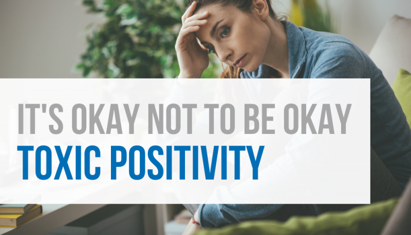 Toxic Positivity: It's okay not to be okay